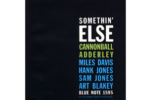 Ingrandisci immagine Somethin Else, Cannonball Adderley